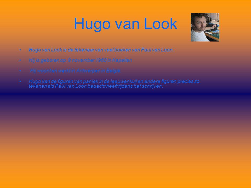 Hugo van Look Hugo van Look is de tekenaar van veel boeken van Paul van Loon. Hij is geboren op 9 november 1960 in Kapellen.