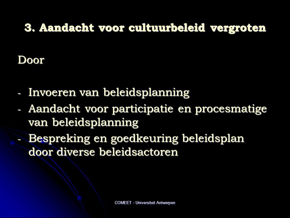3. Aandacht voor cultuurbeleid vergroten