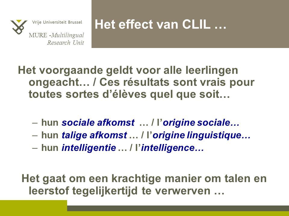 Het effect van CLIL … Het voorgaande geldt voor alle leerlingen ongeacht… / Ces résultats sont vrais pour toutes sortes d'élèves quel que soit…