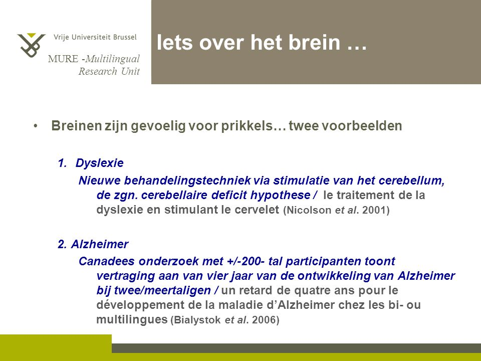 Iets over het brein … Breinen zijn gevoelig voor prikkels… twee voorbeelden. Dyslexie.