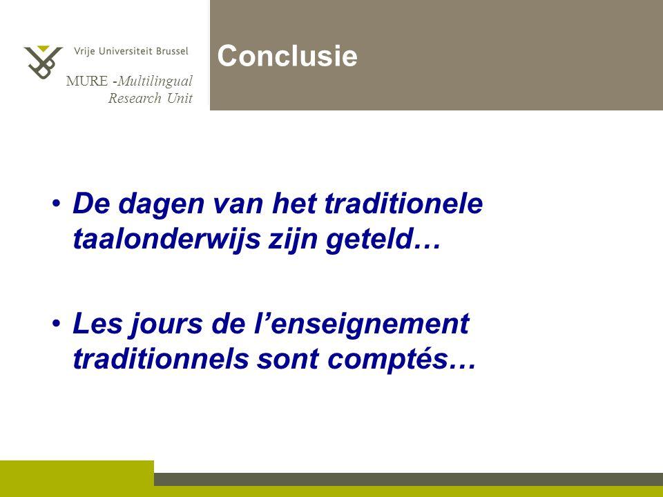 Conclusie De dagen van het traditionele taalonderwijs zijn geteld… Les jours de l'enseignement traditionnels sont comptés…