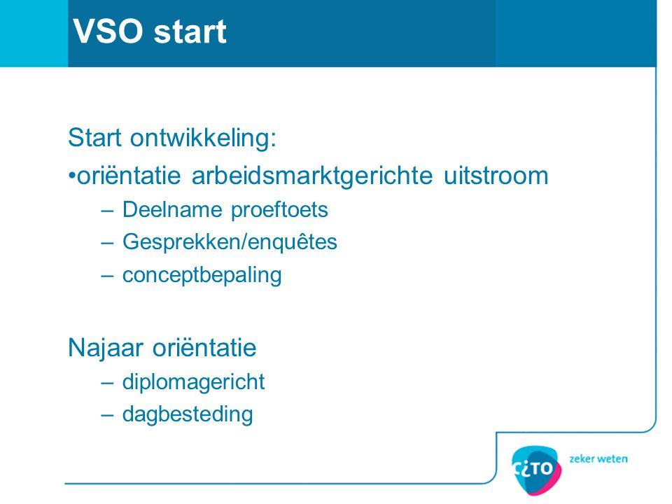 VSO start Start ontwikkeling: