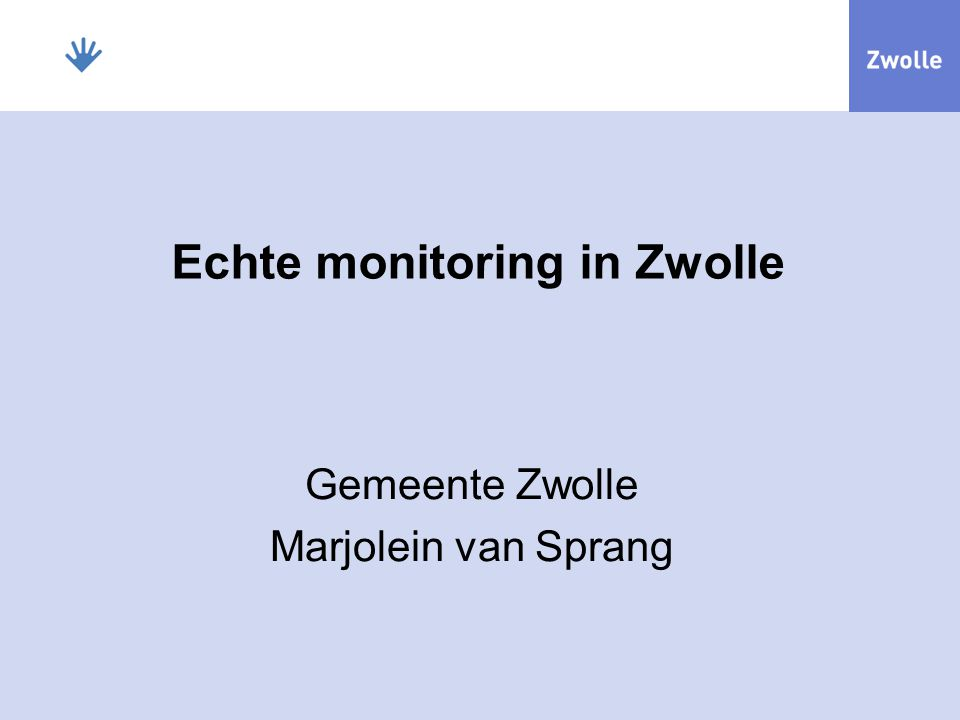 Echte monitoring in Zwolle