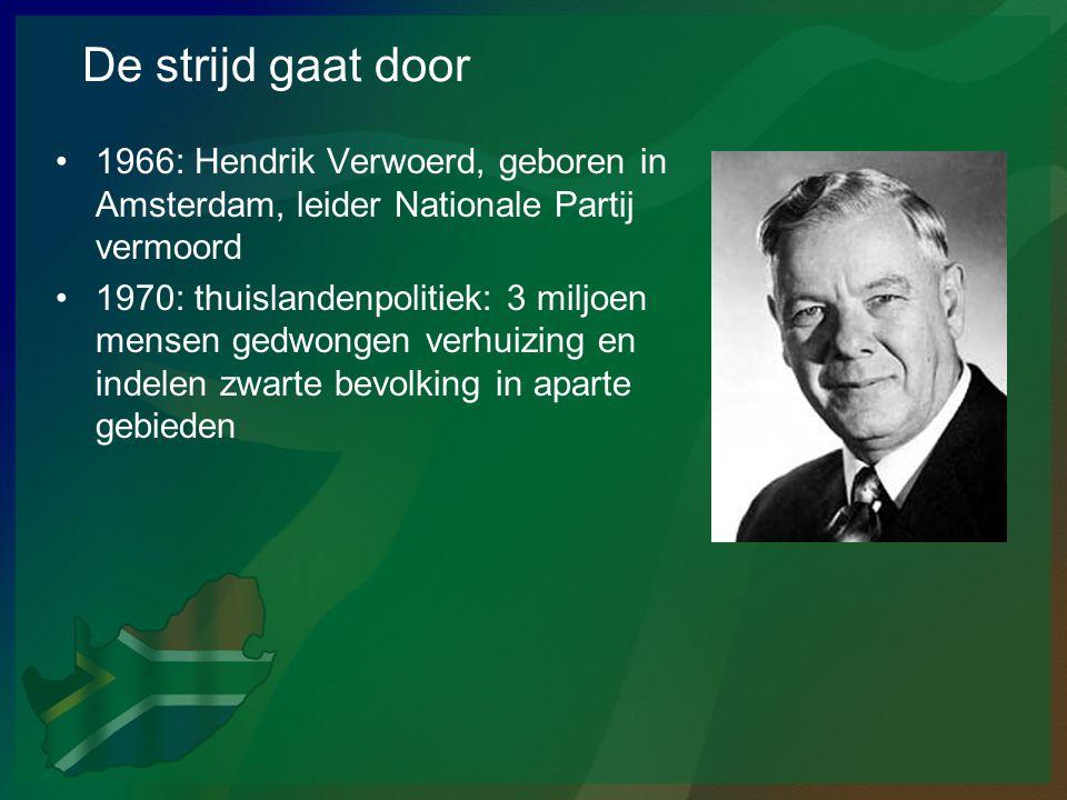 De strijd gaat door 1966: Hendrik Verwoerd, geboren in Amsterdam, leider Nationale Partij vermoord.