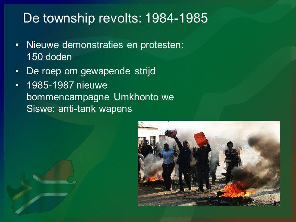 De township revolts: 1984-1985 Nieuwe demonstraties en protesten: 150 doden. De roep om gewapende strijd.
