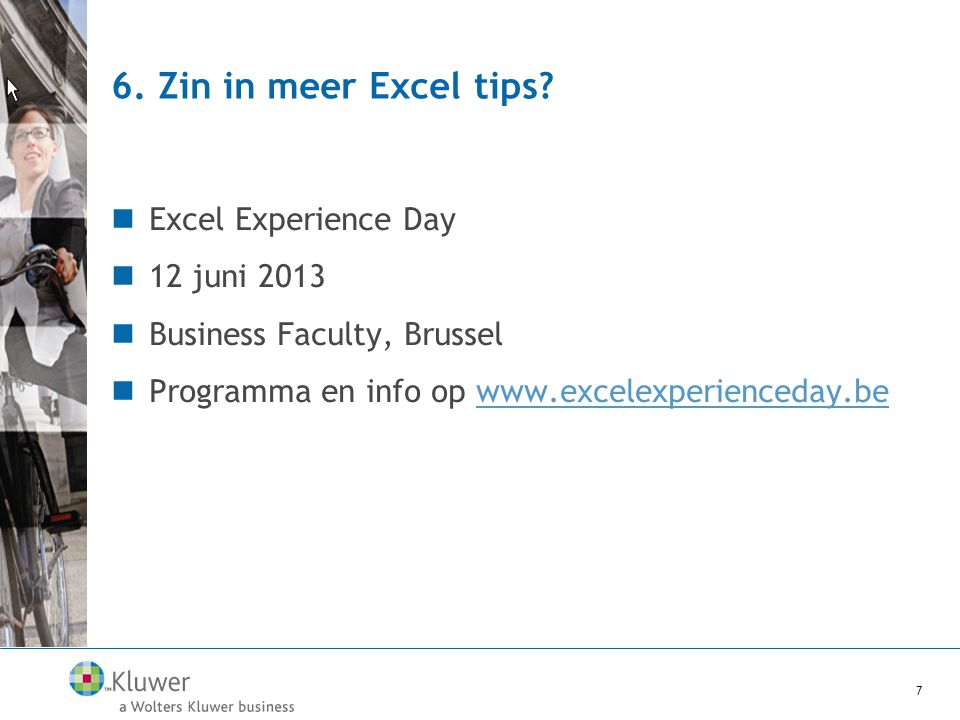 6. Zin in meer Excel tips Excel Experience Day 12 juni 2013