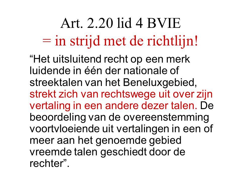 Art. 2.20 lid 4 BVIE = in strijd met de richtlijn!