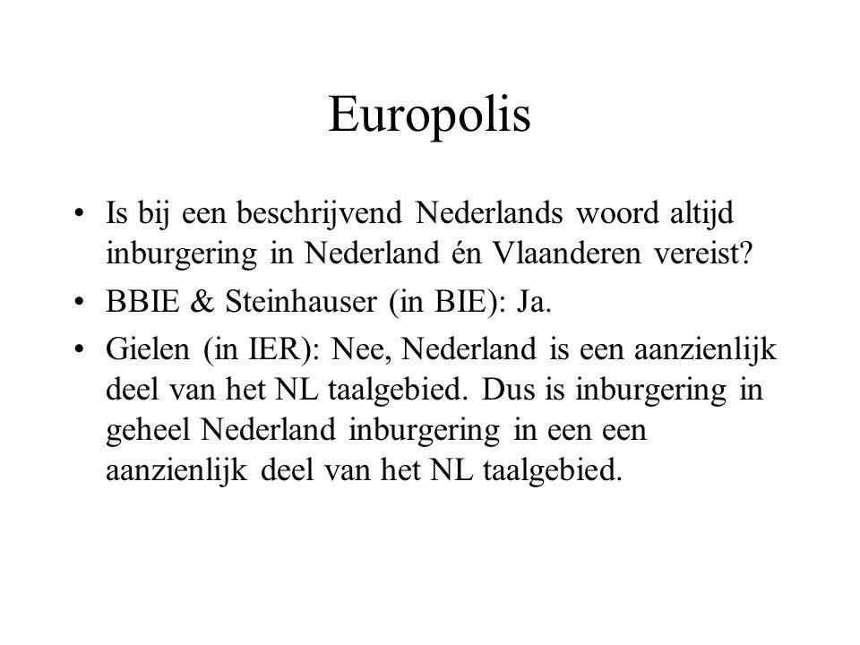Europolis Is bij een beschrijvend Nederlands woord altijd inburgering in Nederland én Vlaanderen vereist