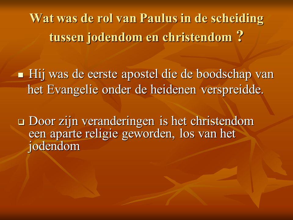 Wat was de rol van Paulus in de scheiding tussen jodendom en christendom
