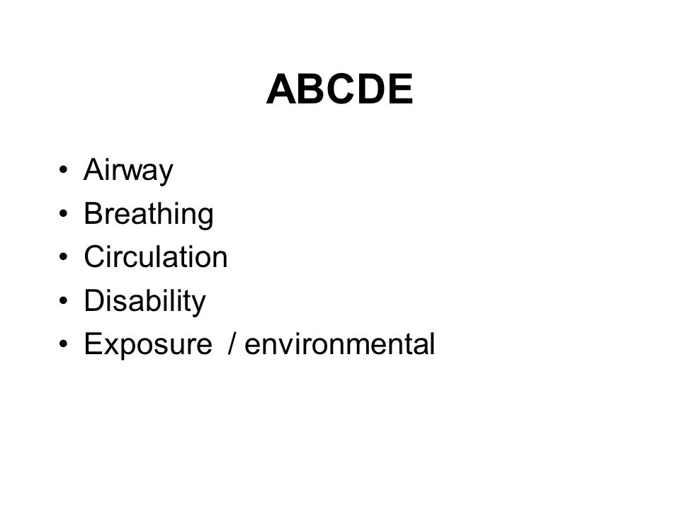 ABCDE Airway Breathing Circulation Disability Exposure / environmental