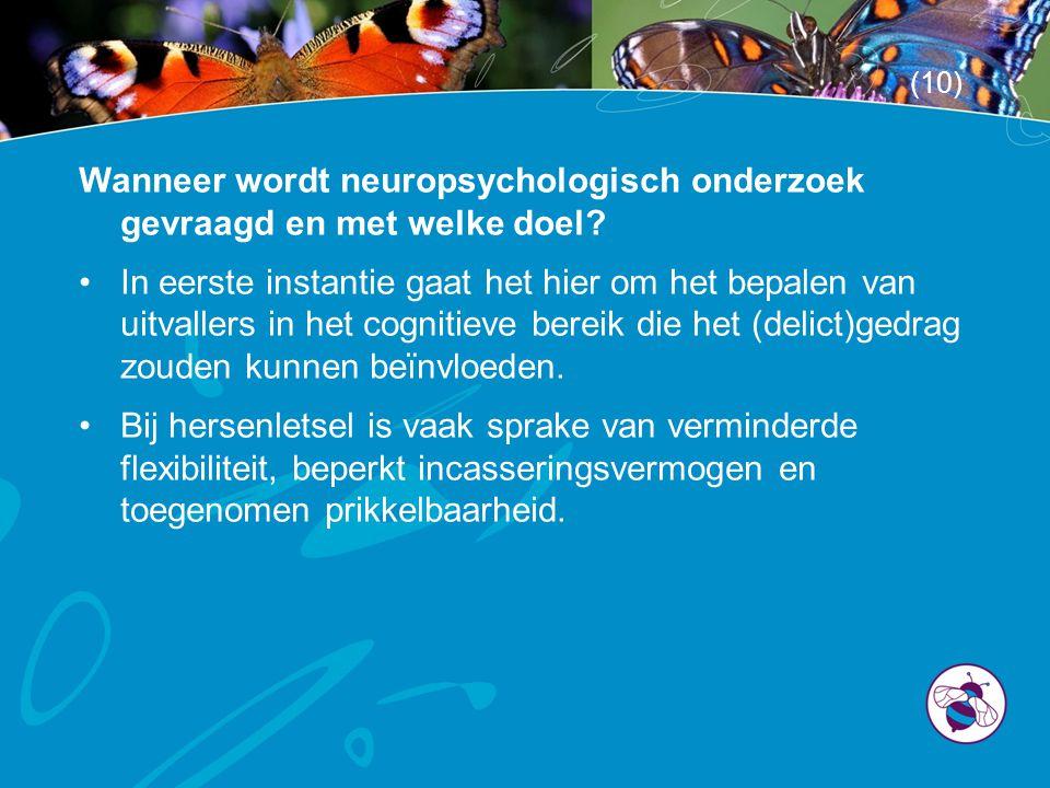 Wanneer wordt neuropsychologisch onderzoek gevraagd en met welke doel