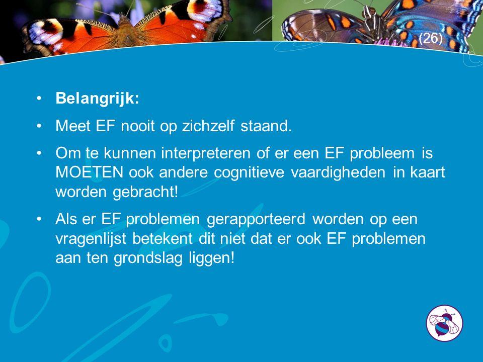Meet EF nooit op zichzelf staand.
