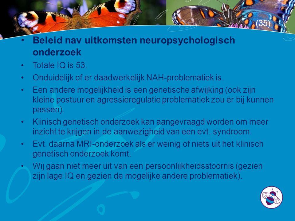 Beleid nav uitkomsten neuropsychologisch onderzoek
