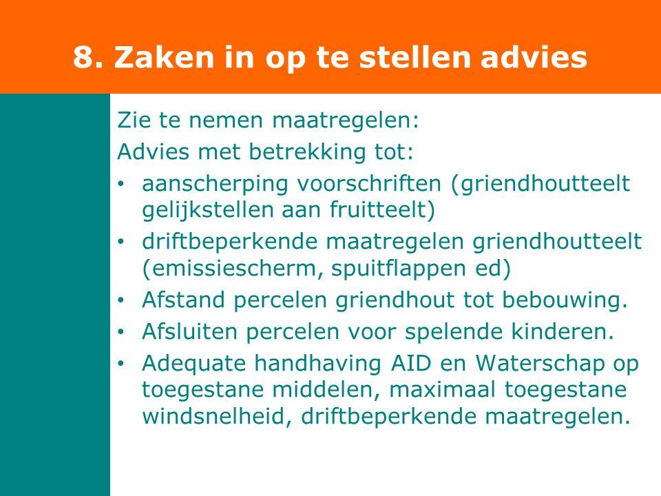 8. Zaken in op te stellen advies