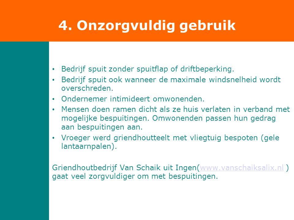 4. Onzorgvuldig gebruik Bedrijf spuit zonder spuitflap of driftbeperking. Bedrijf spuit ook wanneer de maximale windsnelheid wordt overschreden.