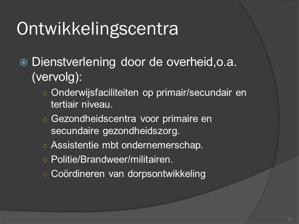 Ontwikkelingscentra Dienstverlening door de overheid,o.a. (vervolg):