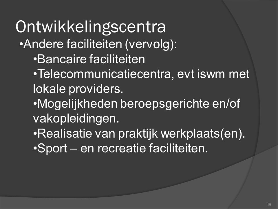 Ontwikkelingscentra Andere faciliteiten (vervolg):