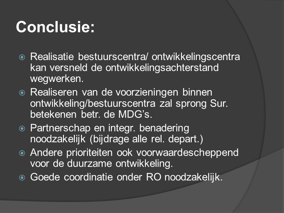 Conclusie: Realisatie bestuurscentra/ ontwikkelingscentra kan versneld de ontwikkelingsachterstand wegwerken.