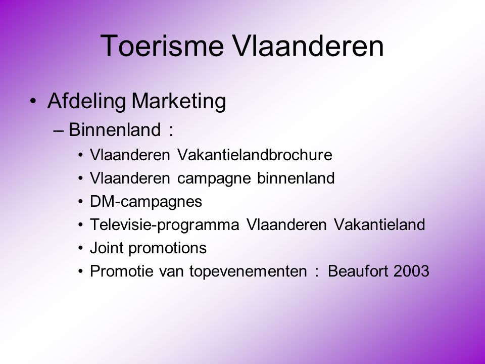 Toerisme Vlaanderen Afdeling Marketing Binnenland :