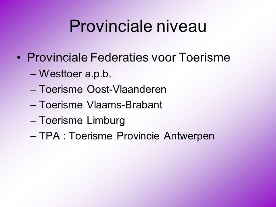 Provinciale niveau Provinciale Federaties voor Toerisme
