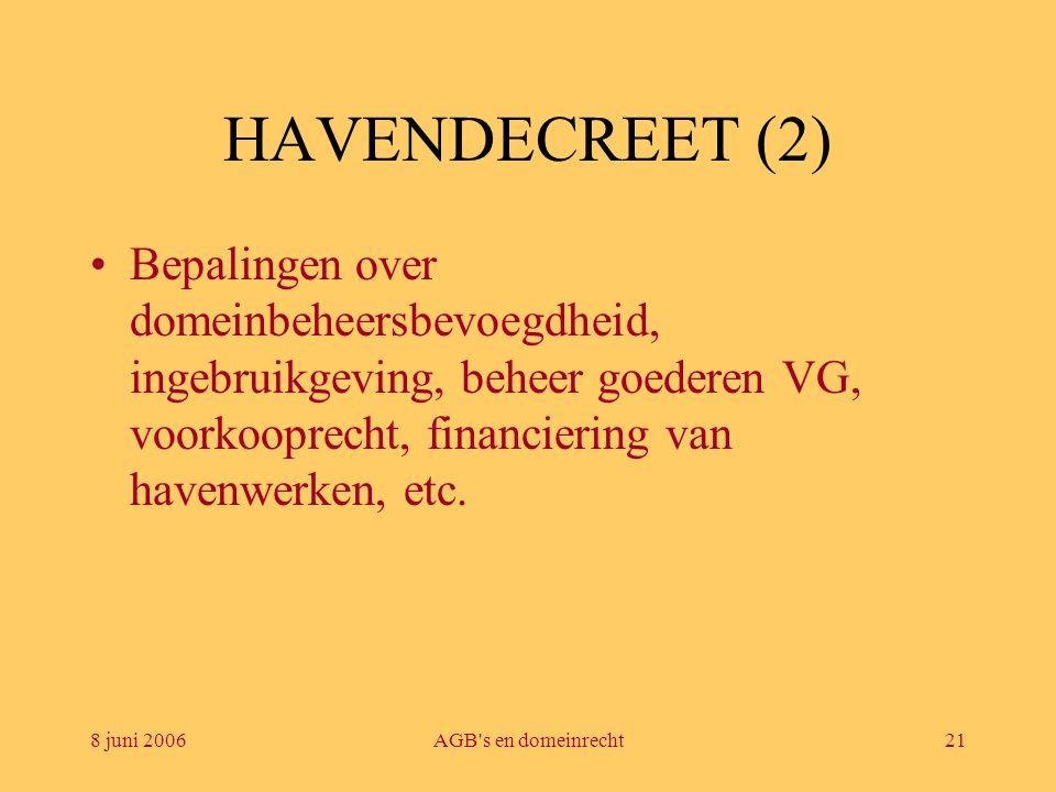 HAVENDECREET (2) Bepalingen over domeinbeheersbevoegdheid, ingebruikgeving, beheer goederen VG, voorkooprecht, financiering van havenwerken, etc.