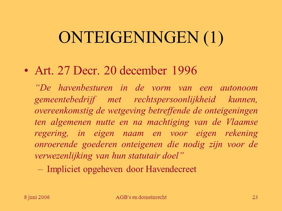 ONTEIGENINGEN (1) Art. 27 Decr. 20 december 1996