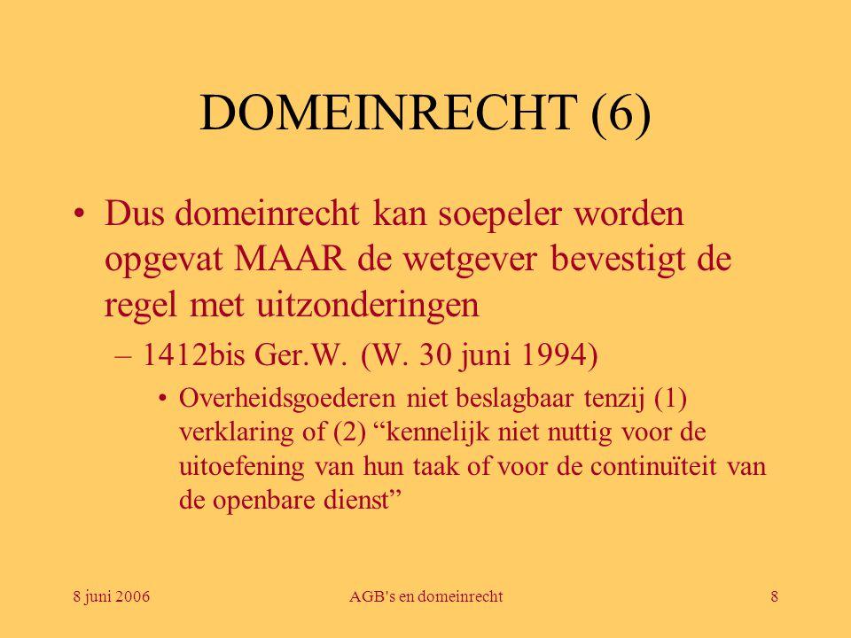 DOMEINRECHT (6) Dus domeinrecht kan soepeler worden opgevat MAAR de wetgever bevestigt de regel met uitzonderingen.