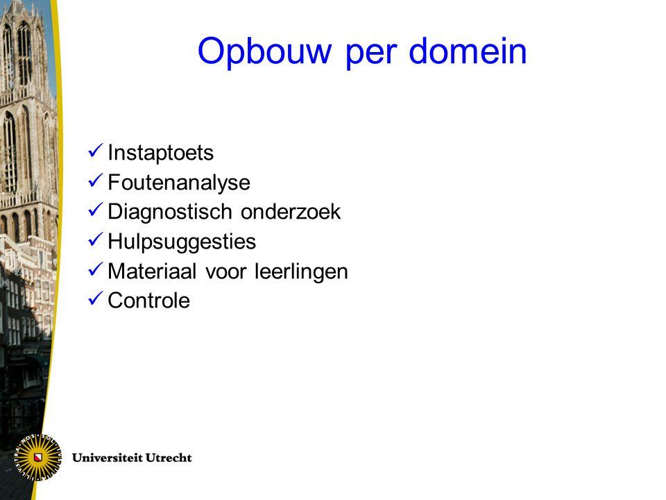 Opbouw per domein Instaptoets Foutenanalyse Diagnostisch onderzoek