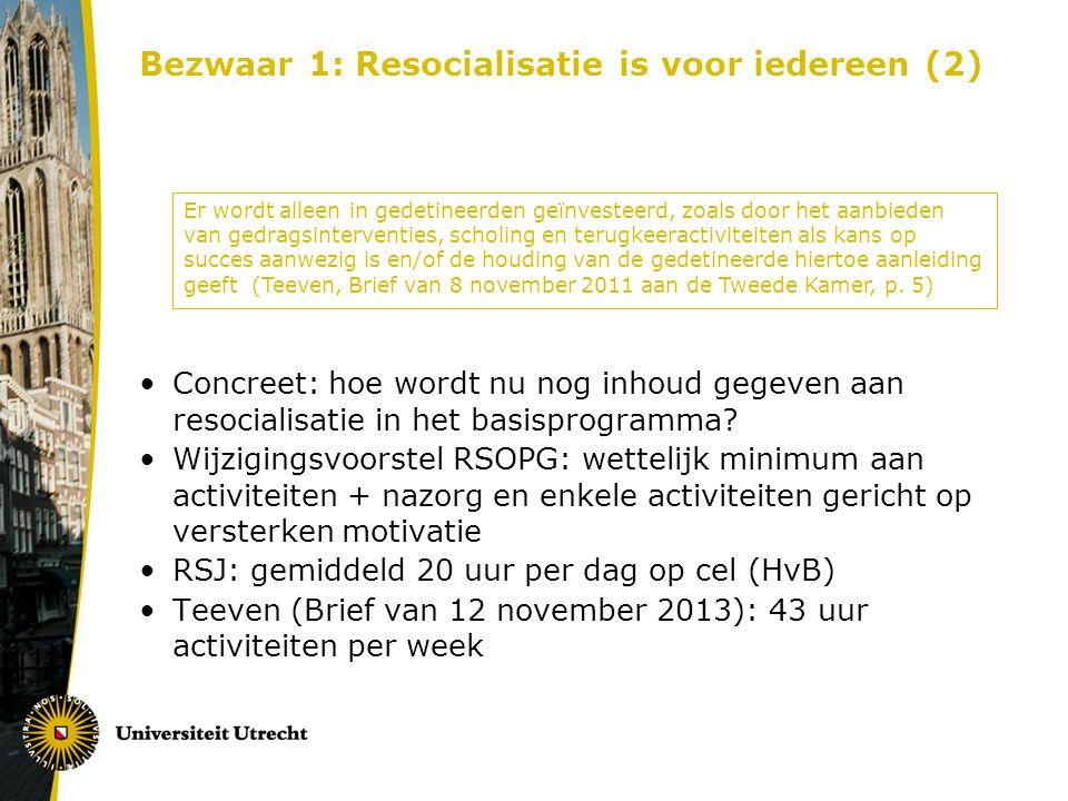 Bezwaar 1: Resocialisatie is voor iedereen (2)