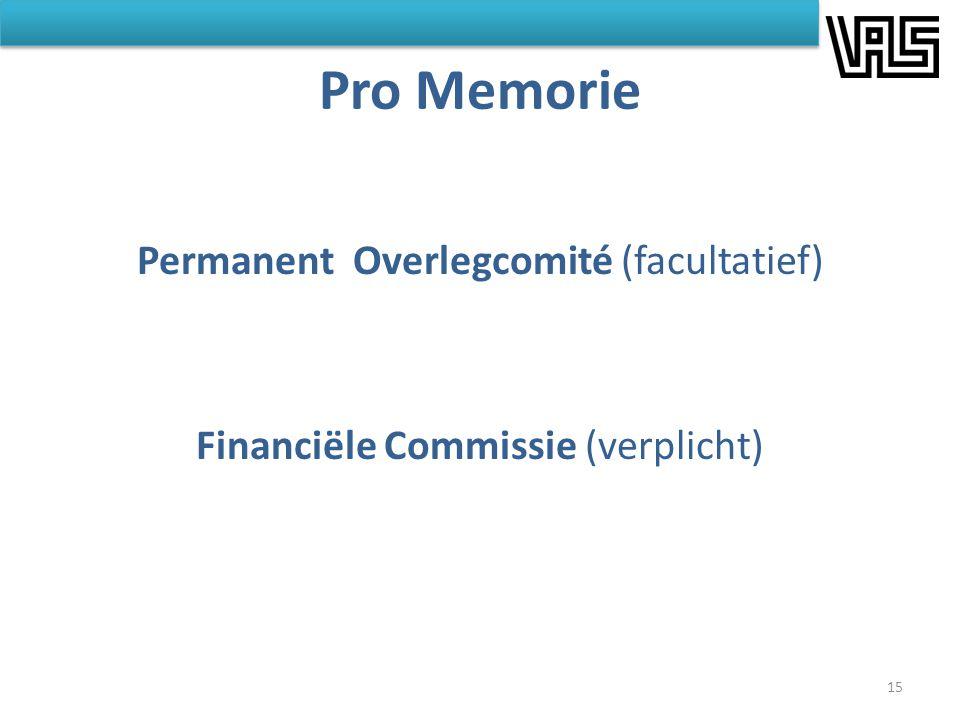 Permanent Overlegcomité (facultatief) Financiële Commissie (verplicht)