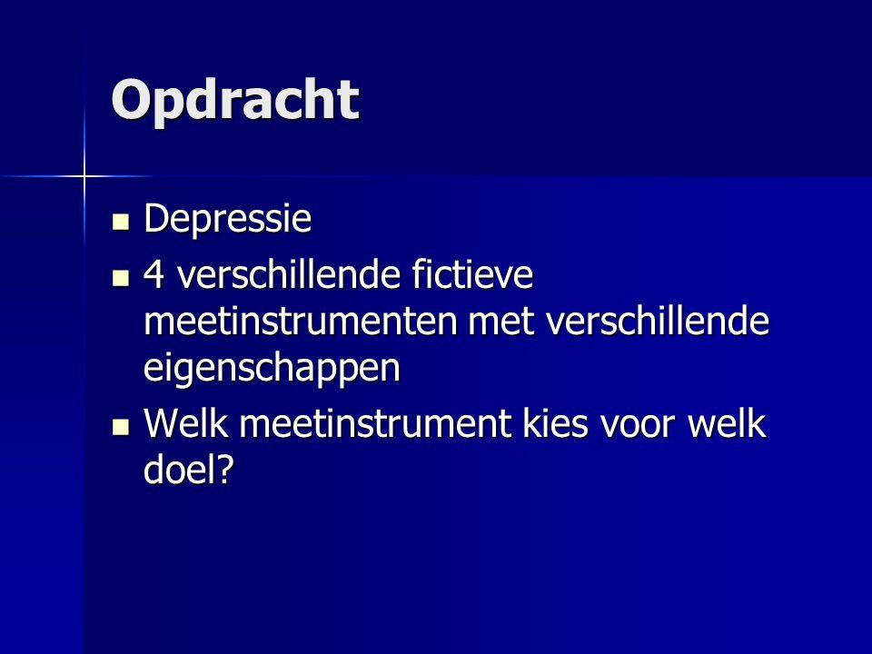 Opdracht Depressie. 4 verschillende fictieve meetinstrumenten met verschillende eigenschappen.