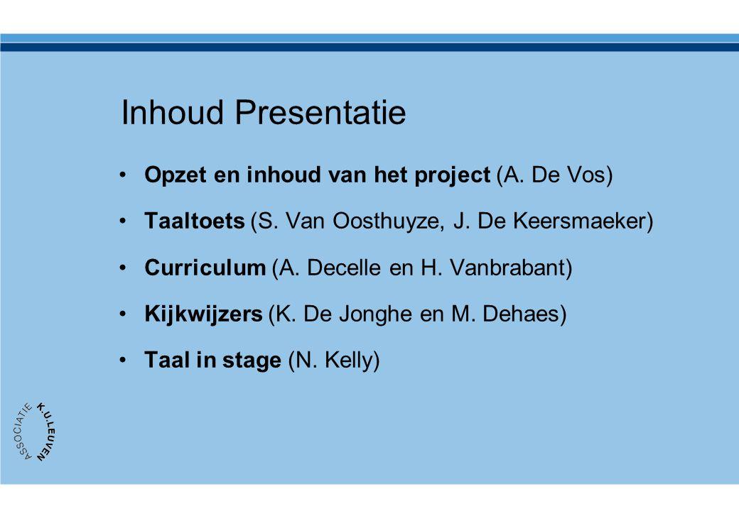 Inhoud Presentatie Opzet en inhoud van het project (A. De Vos)