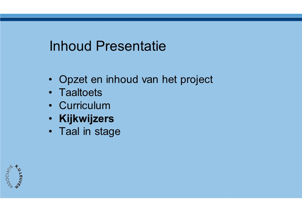 Inhoud Presentatie Opzet en inhoud van het project Taaltoets