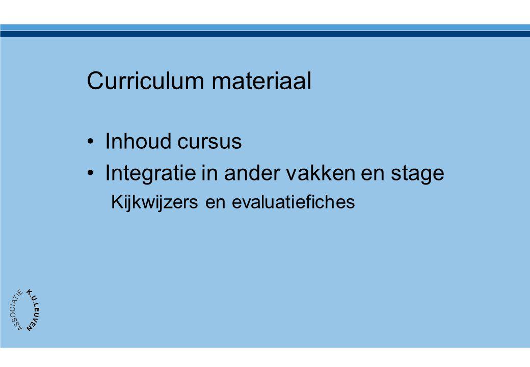Curriculum materiaal Inhoud cursus Integratie in ander vakken en stage