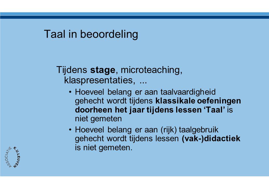 Taal in beoordeling Tijdens stage, microteaching, klaspresentaties, ...