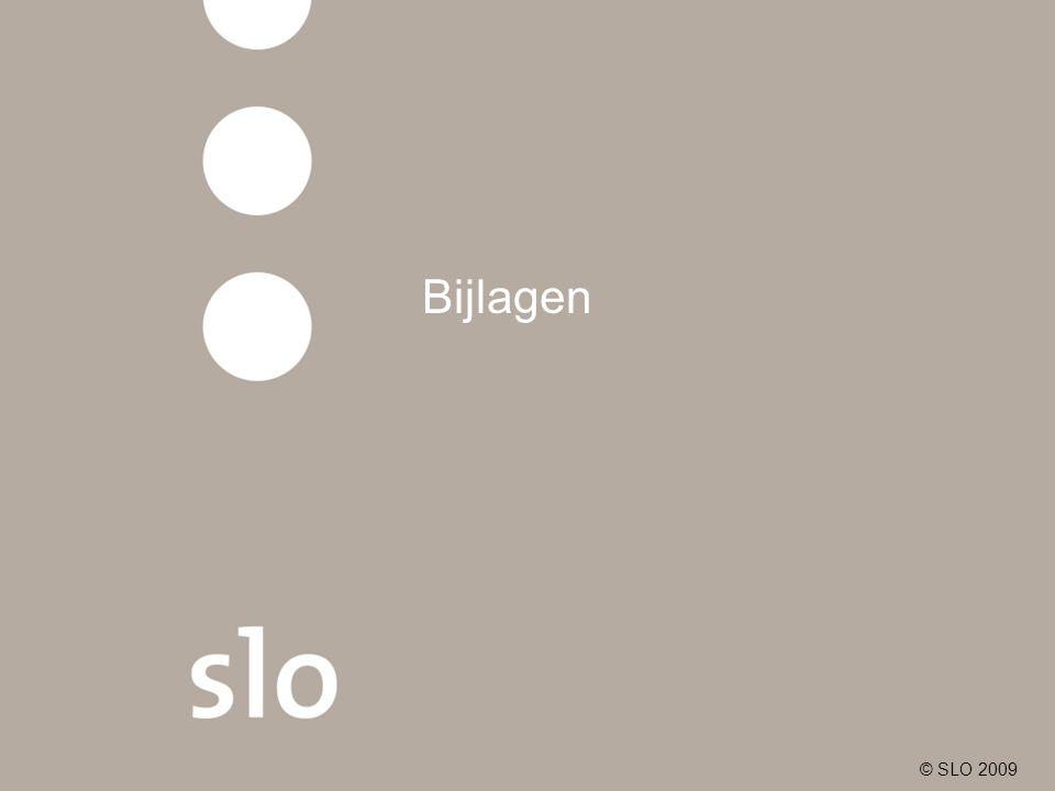 Bijlagen © SLO 2009 (c) SLO 2009