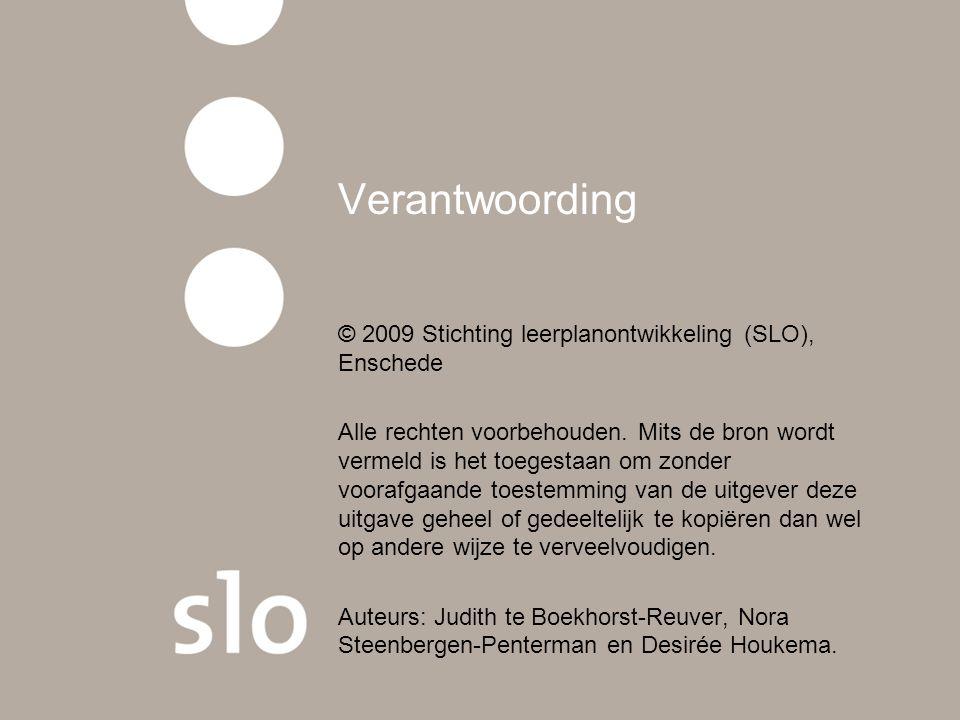 Verantwoording © 2009 Stichting leerplanontwikkeling (SLO), Enschede