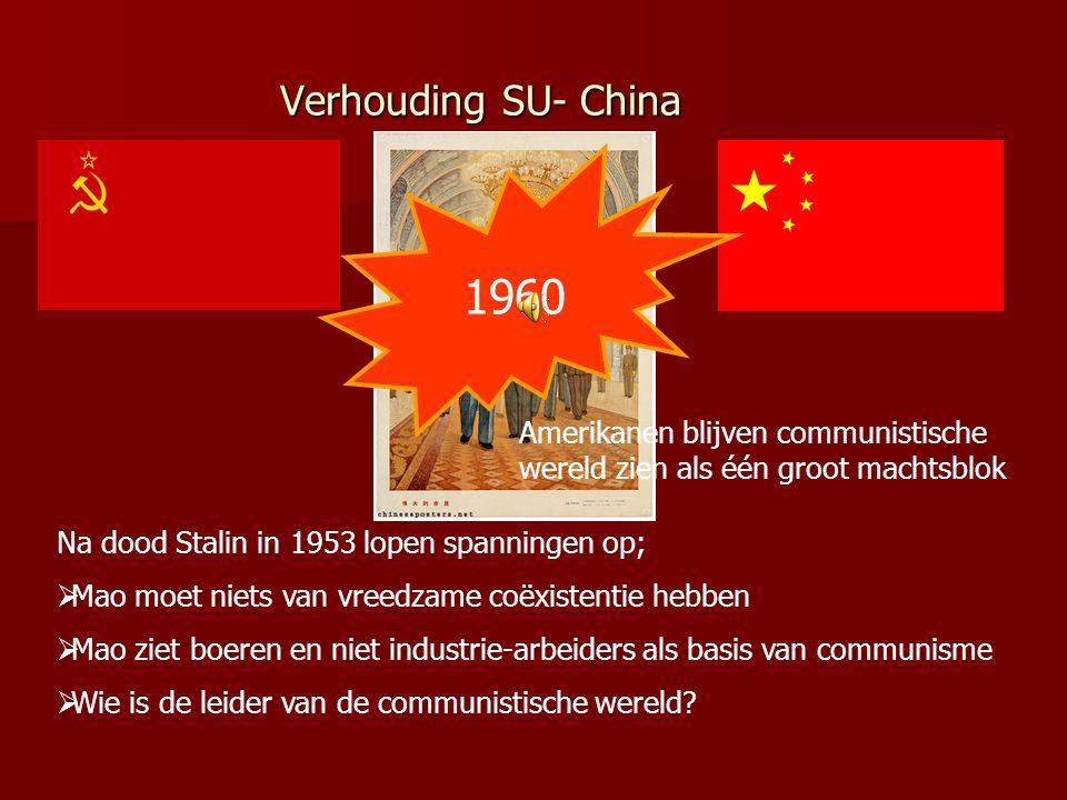 Verhouding SU- China 1960. Amerikanen blijven communistische wereld zien als één groot machtsblok.