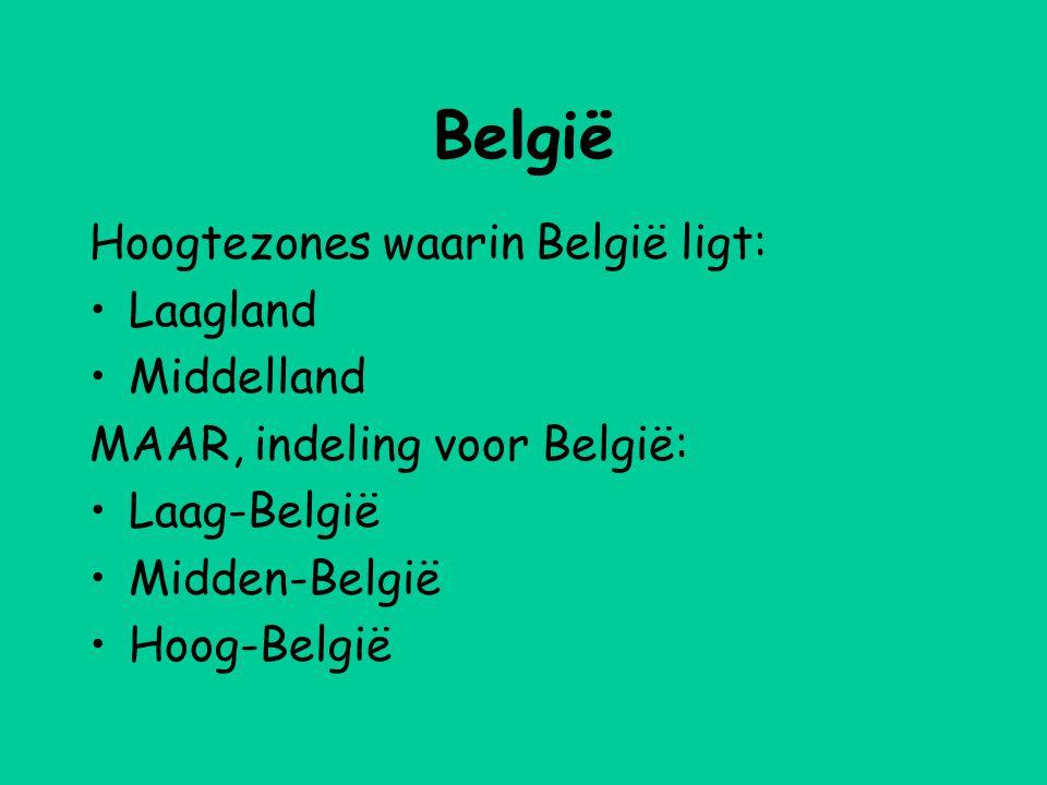 België Hoogtezones waarin België ligt: Laagland Middelland
