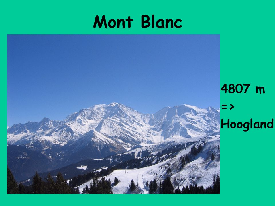 Mont Blanc 4807 m => Hoogland