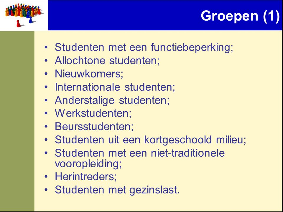 Groepen (1) Studenten met een functiebeperking; Allochtone studenten;