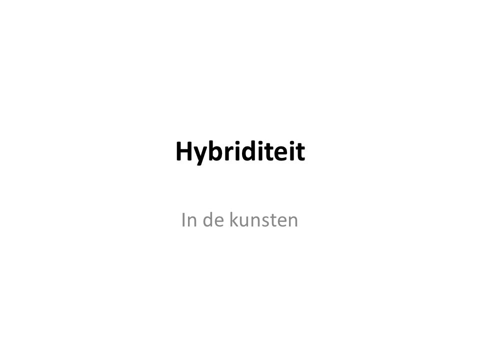 Hybriditeit In de kunsten