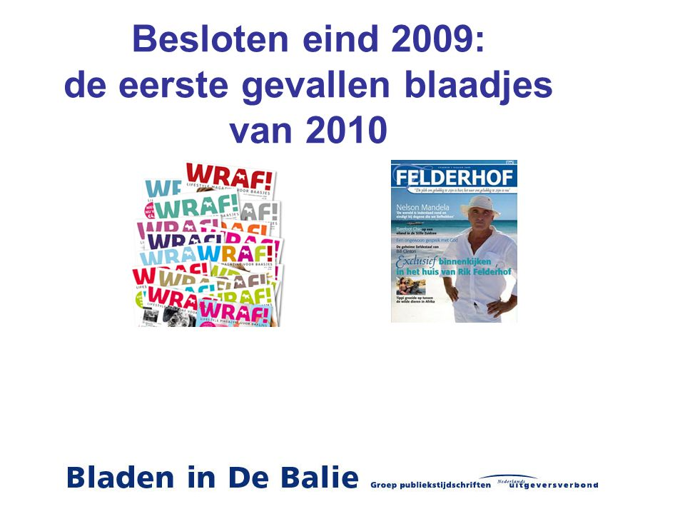 Besloten eind 2009: de eerste gevallen blaadjes van 2010