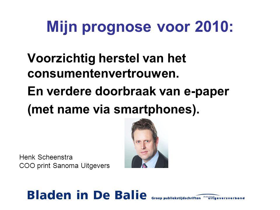 Mijn prognose voor 2010: Voorzichtig herstel van het consumentenvertrouwen. En verdere doorbraak van e-paper.