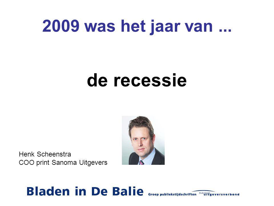 de recessie 2009 was het jaar van ... Henk Scheenstra