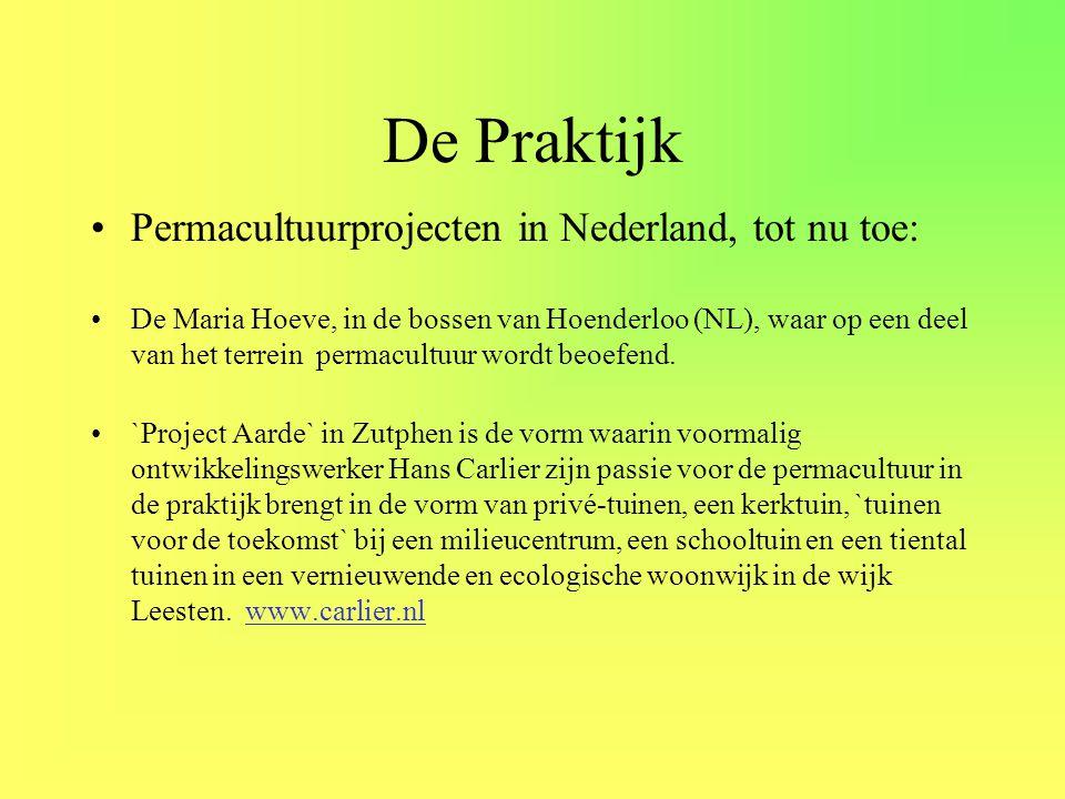 De Praktijk Permacultuurprojecten in Nederland, tot nu toe: