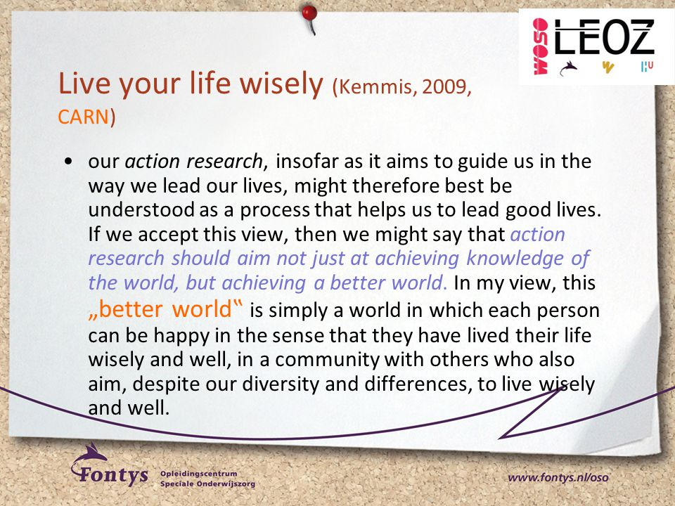 Live your life wisely (Kemmis, 2009, CARN)