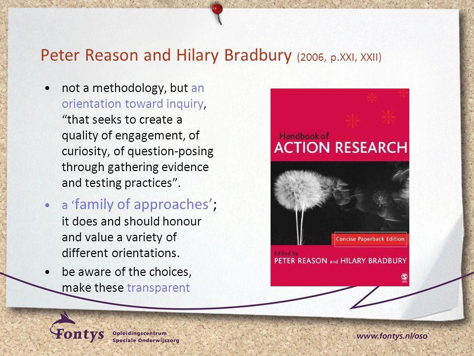 Peter Reason and Hilary Bradbury (2006, p.XXI, XXII)