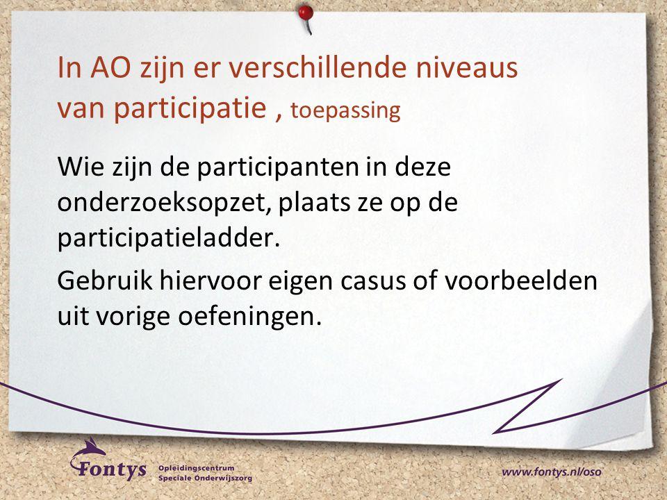 In AO zijn er verschillende niveaus van participatie , toepassing