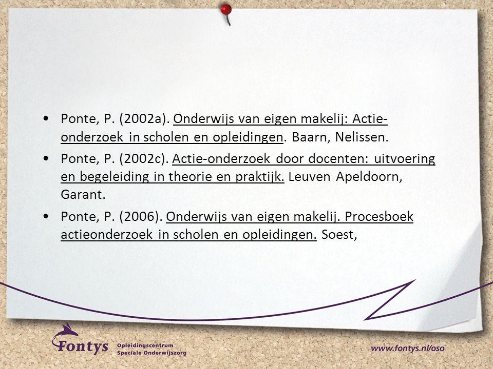 Ponte, P. (2002a). Onderwijs van eigen makelij: Actie-onderzoek in scholen en opleidingen. Baarn, Nelissen.